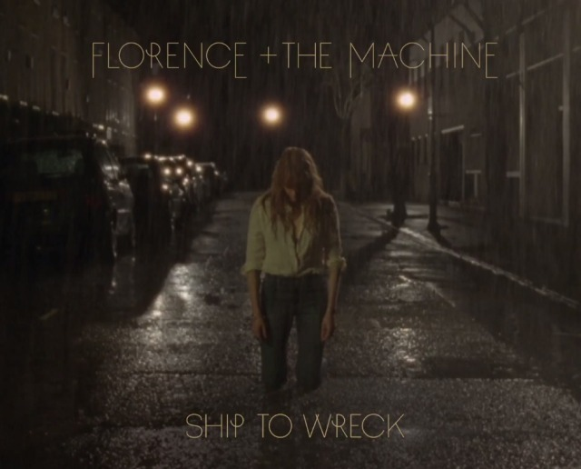 Ship To Wreck - Florence + The Machine