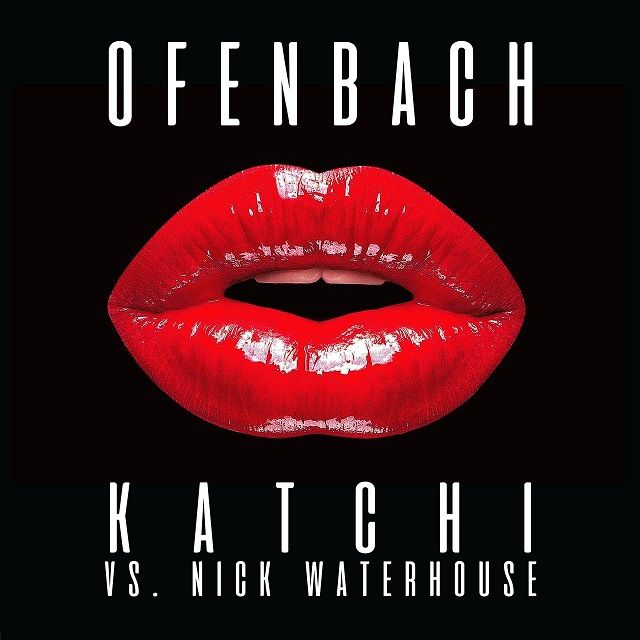 Katchi - Ofenbach vs. Nick Waterhouse