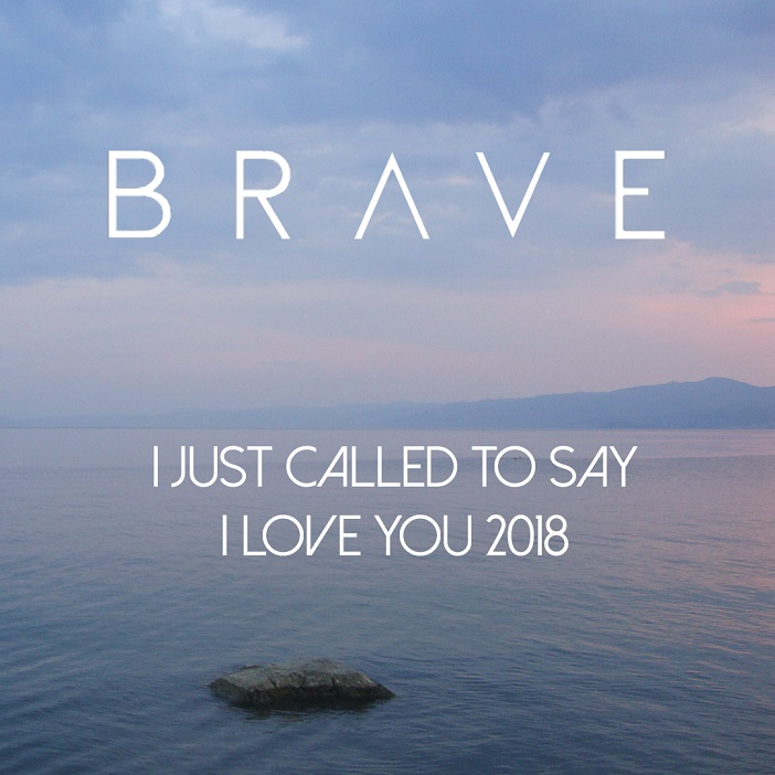 I Just Called To Say I Love You - Brave