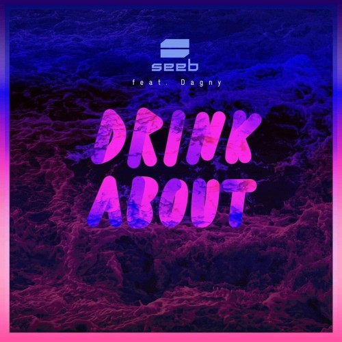 Drink About - Seeb feat. Dagny