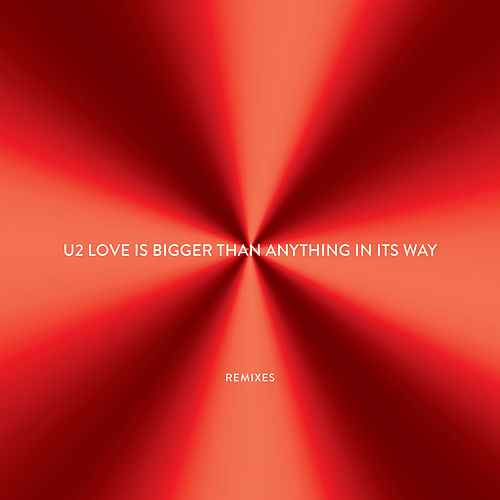Love Is Bigger Than Anything In Its Way - U2 x Cheat Codes