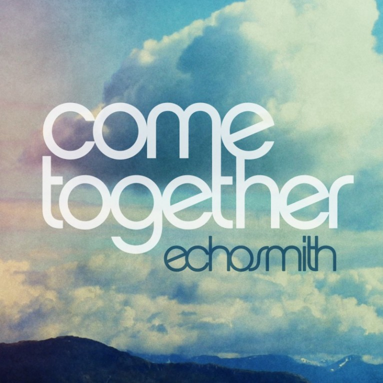 Come Together - Echosmith