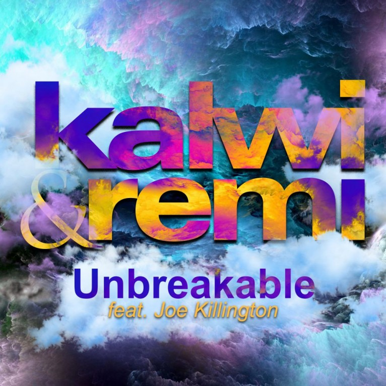 Unbreakable - Kalwi & Remi feat. Joe Killington