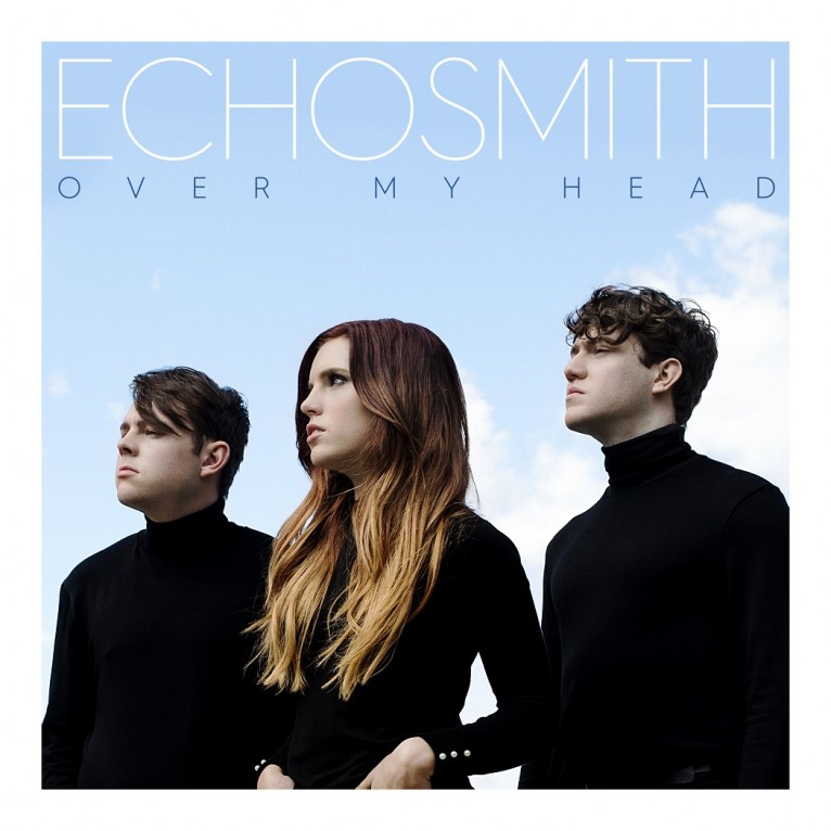 Over My Head - Echosmith