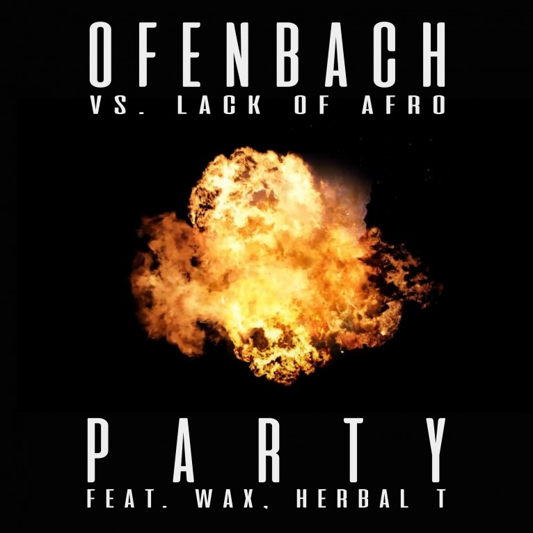 Party - Ofenbach vs Lack Of Afro feat. Wax & Herbal T