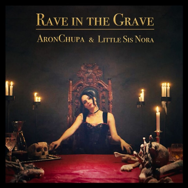 Rave In The Grave - AronChupa & Little Sis Nora