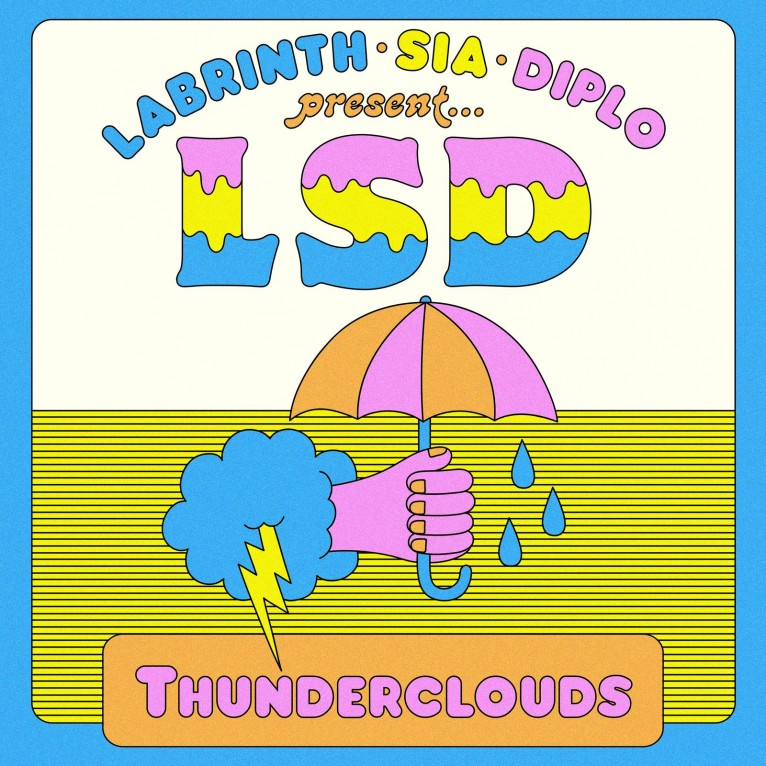 Thunderclouds - LSD feat Sia, Diplo & Labrinth