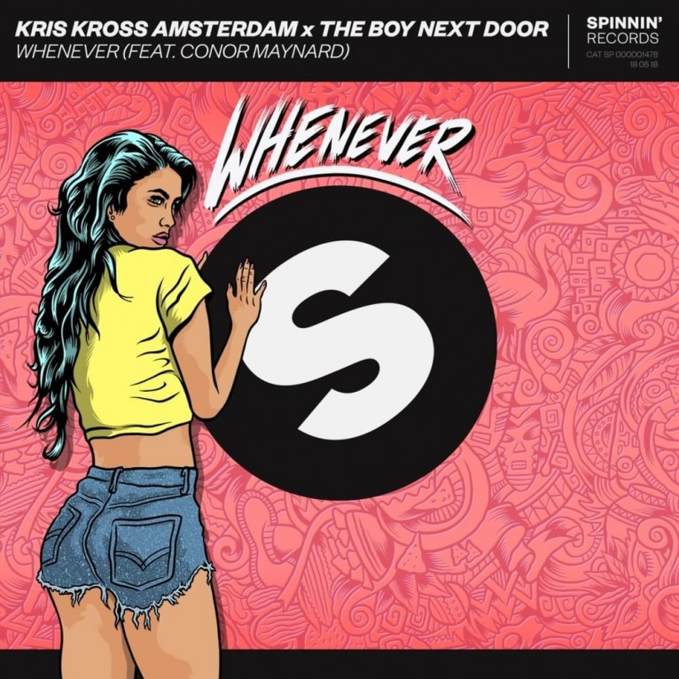 Whenever - Kris Kross Amsterdam x The Boy Next Door feat. Conor Maynard