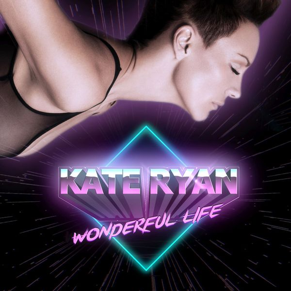 Wonderful Life - Kate Ryan